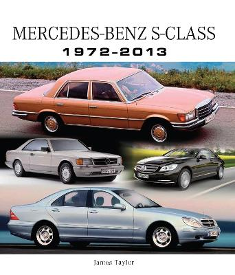 Mercedes-Benz S-Class 1972-2013 by James Taylor