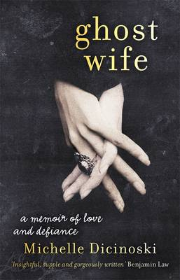 Ghost Wife: A Memoir of Love and Defiance book