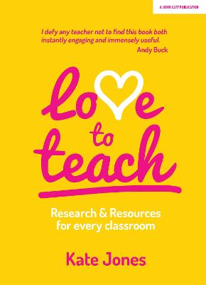 Love to Teach: Research and Resources for Every Classroom by Kate Jones