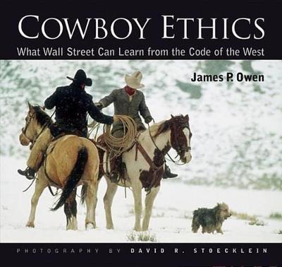 Cowboy Ethics by James P. Owen