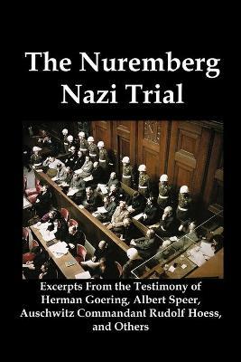The Nuremberg Nazi Trial by Herman Goering