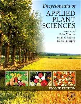Encyclopedia of Applied Plant Sciences, Vol. 1 by Denis Murphy