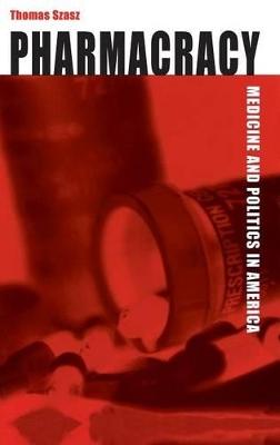 Pharmacracy by Thomas Szasz