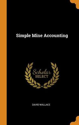 Simple Mine Accounting by David Wallace