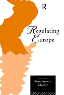 Regulating Europe by Giandomenico Majone