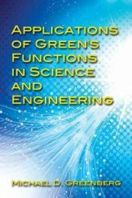Applications of Green's Functions in Science and Engineering by Michael Greenberg