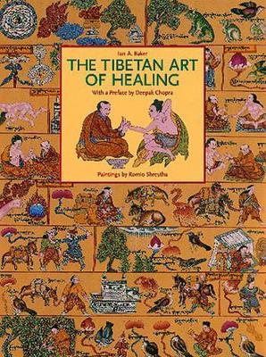 Tibetan Art of Healing by Ian A. Baker
