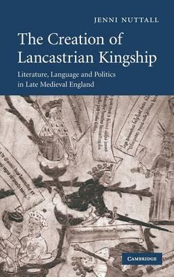 Creation of Lancastrian Kingship book