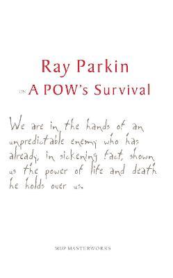 Ray Parkin on a POW's Survival book