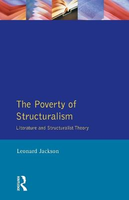 The Poverty of Structuralism by Leonard Jackson