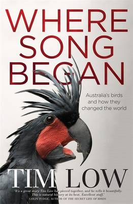 Where Song Began: Australia's Birds And How They Changed TheWorld book