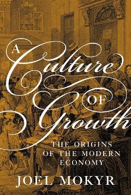 A Culture of Growth by Joel Mokyr