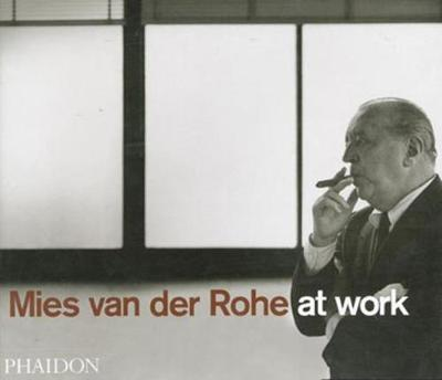 Mies van der Rohe at Work by Peter Carter