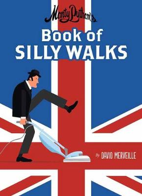 Monty Python's Book of Silly Walks by David Merveille