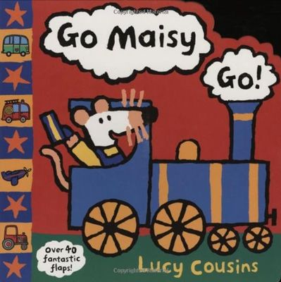 Go Maisy, Go! by Lucy Cousins