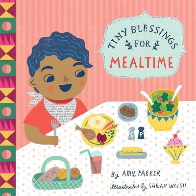 Tiny Blessings: For Mealtime by Amy Parker