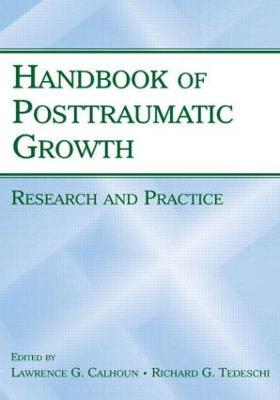 Handbook of Posttraumatic Growth by Richard G. Tedeschi