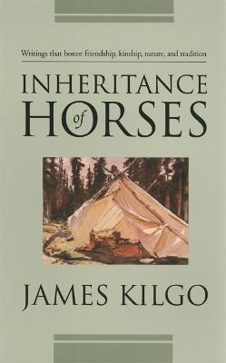 Inheritance of Horses by James Kilgo