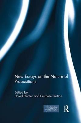 New Essays on the Nature of Propositions by David Hunter