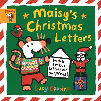 Maisy's Christmas Letters: With 6 festive letters and surprises! by Lucy Cousins
