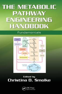 The Metabolic Pathway Engineering Handbook by Christina Smolke