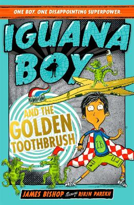 Iguana Boy and the Golden Toothbrush: Book 3 by James Bishop
