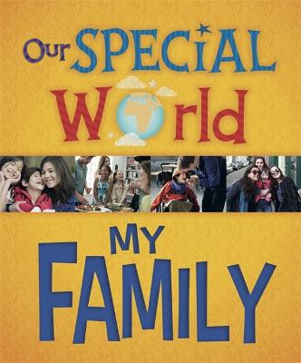 Our Special World: My Family book