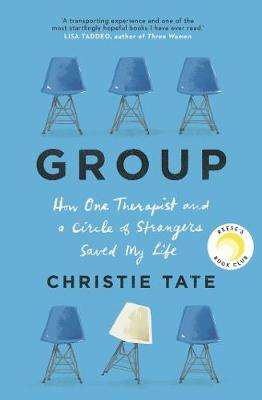 Group: How One Therapist and a Circle of Strangers Saved My Life book