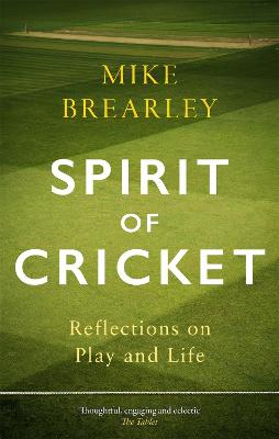 Spirit of Cricket: Reflections on Play and Life book