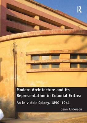 Modern Architecture and its Representation in Colonial Eritrea by Sean Anderson