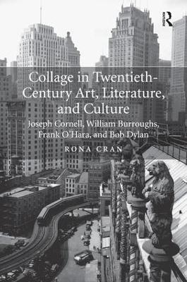Collage in Twentieth-Century Art, Literature, and Culture by Rona Cran