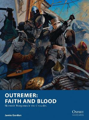 Outremer: Faith and Blood by Jamie Gordon