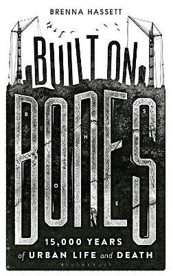 Built on Bones by Brenna Hassett