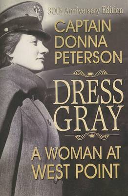 Dress Gray: A Woman at West Point by Donna Peterson