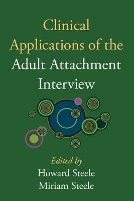 Clinical Applications of the Adult Attachment Interview by Howard Steele