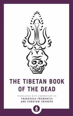 The Tibetan Book of the Dead: The Great Liberation through Hearing in the Bardo by Francesca Fremantle