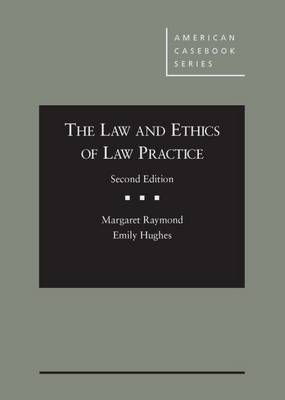 The Law and Ethics of Law Practice by Margaret Raymond