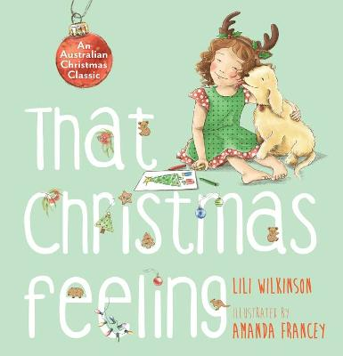 That Christmas Feeling by Lili Wilkinson