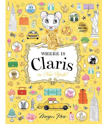 Where is Claris in New York: Claris: A Look-and-find Story!: Volume 2 by Megan Hess