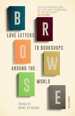 Browse: Love Letters to Bookshops Around the World by Ali Smith