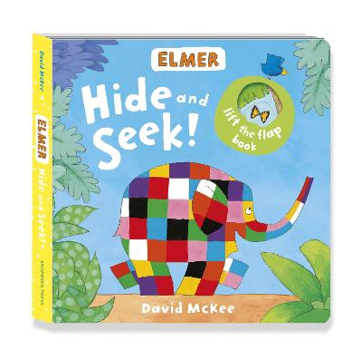 Elmer: Hide and Seek! by David McKee