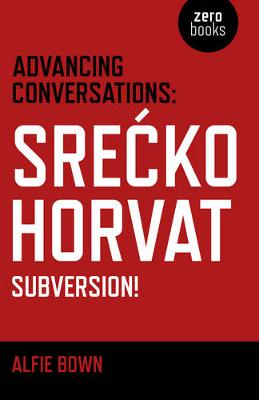 Advancing Conversations by Srecko Horvat