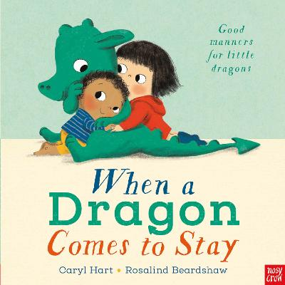 When a Dragon Comes to Stay by Caryl Hart