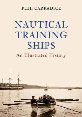 Nautical Training Ships by Phil Carradice