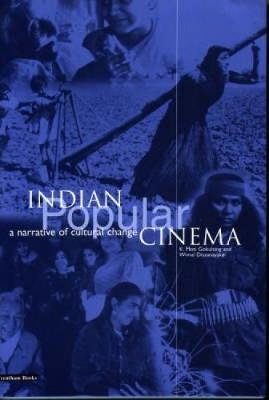 Indian Popular Cinema: A Narrative of Cultural Change by K. Moti Gokulsing