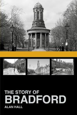The Story of Bradford by Alan Hall