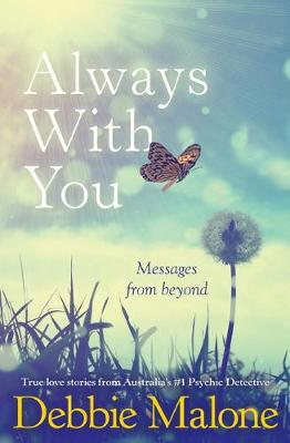 Always with You: Messages from Beyond by Debbie Malone