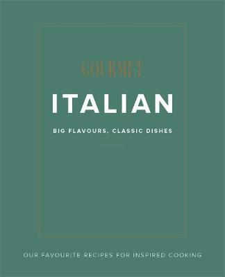 Gourmet Traveller Italian: Big Flavours, Classic Dishes book