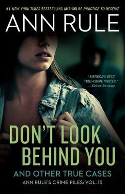Don't Look Behind You: Ann Rule's Crime Files #15 by Ann Rule