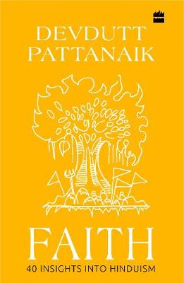 Faith: 40 Insights into Hinduism by Devdutt Pattanaik